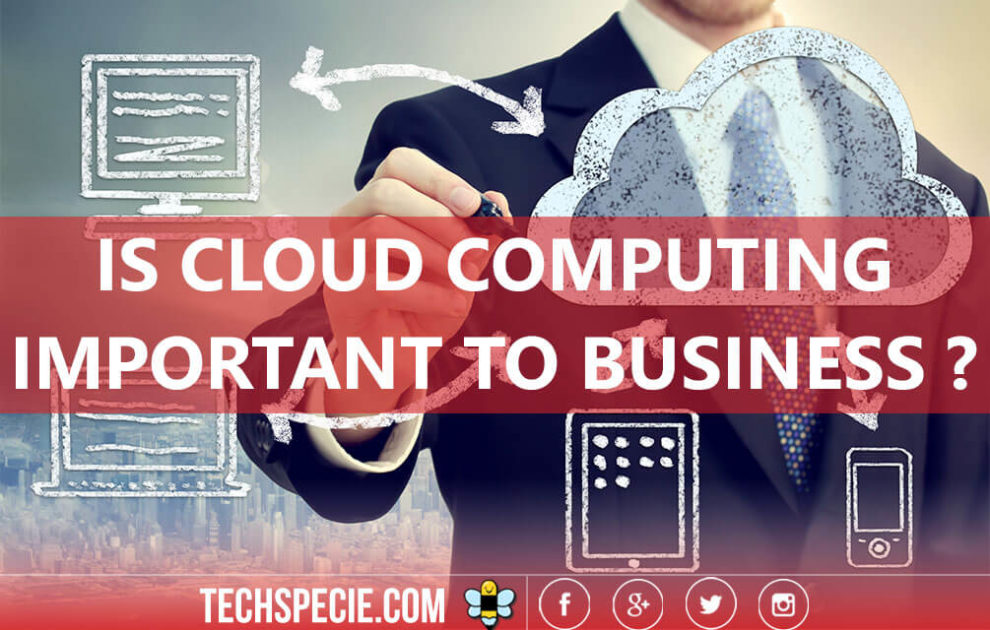 IS CLOUD COMPUTING IMPORTANT TO BUSINESS