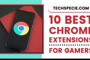 10 Best Chrome Extensions For Gamers