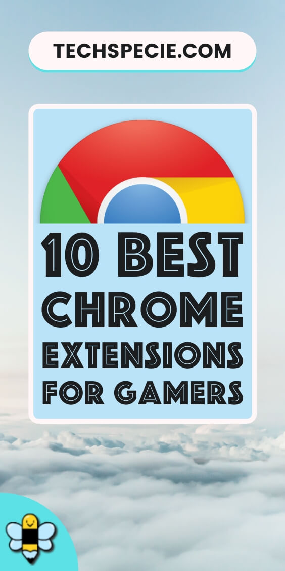 Ten Best Chrome Extensions For Gamers